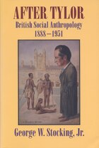 After Tylor: British Social Anthropology, 1888-1951