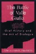 Book Battle Of Valle Giulia: Oral History and the Art of Dialogue by Alessandro Portelli