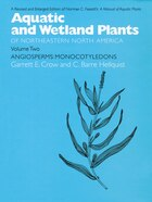 Aquatic And Wetland Plants Of Northeastern North America, Volume Ii: A Revised And Enlarged Edition…