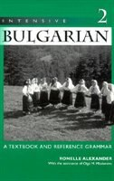 Book Intensive Bulgarian 2: A Textbook and Reference Grammar by Ronelle Alexander