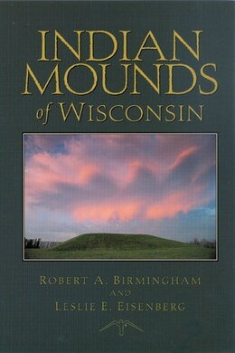 Book Indian Mounds Of Wisconsin by Robert A. Birmingham