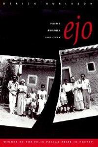 Book Ejo: Poems, Rwanda, 1991?1994 by Derick Burleson