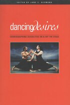 Dancing Desires: Choreographing Sexualities On And Off The Stage