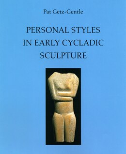 Book Personal Styles in Early Cycladic Sculpture by Pat Getz-gentle