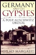 Book Germany And Its Gypsies: A Post-Auschwitz Ordeal by Gilad Margalit