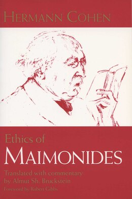 Book Ethics Of Maimonides by Hermann Cohen