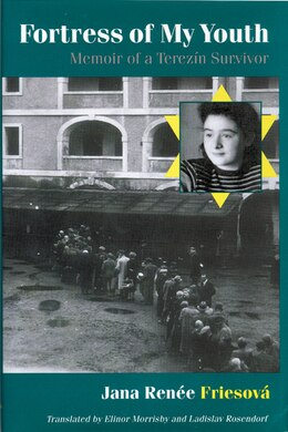Book Fortress of My Youth: Memoir Of A Terezín Survivor by Jana Renée Friesová