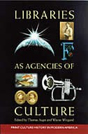 Book Libraries As Agencies Of Culture: (Volume 42, No. 3 Of American Studies) by Thomas Augst