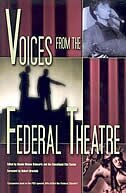 Voices From The Federal Theatre by Bonnie Nelson Schwartz