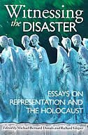 Book Witnessing The Disaster: Essays on Representation and the Holocaust by Michael Bernard-donals