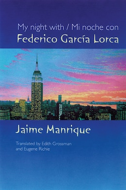 Book My Night With Federico Garcia Lorca by Jaime Manrique