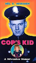 Book Cop's Kid: A Milwaukee Memoir by Mel C. Miskimen