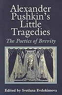 Book Alexander Pushkin's Little Tragedies: The Poetics of Brevity by Svetlana Evdokimova