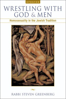 Book Wrestling With God And Men: Homosexuality in the Jewish Tradition by Steven Greenberg