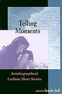 Book Telling Moments: Autobiographical Lesbian Short Stories by Lynda Hall