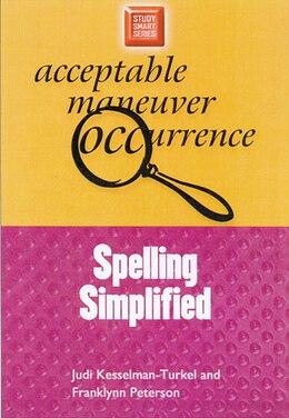 Book Spelling Simplified by Judi Kesselman-turkel