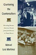 Book Countering The Counterculture: Rereading Postwar American Dissent From Jack Kerouac To Tomás Rivera by Manuel Luis Martinez