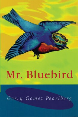 Book Mr Bluebird by Gerry Gomez Pearlberg