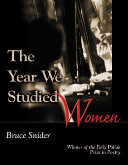 Book Year We Studied Women by Bruce Snider