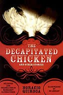 Book The Decapitated Chicken And Other Stories by Horacio Quiroga