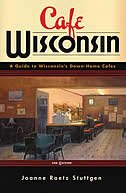 Cafe Wisconsin: A Guide To Wisconsin's Down-home Cafes