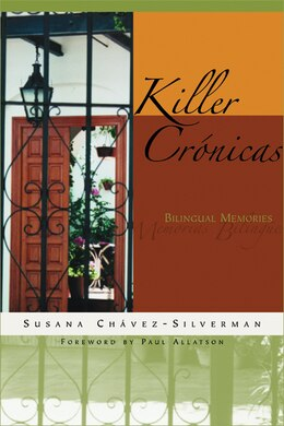 Book Killer Crónicas: Bilingual Memories by Susana Chávez-silverman