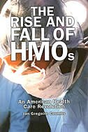 Book The Rise And Fall Of Hmos: An American Health Care Revolution by Jan Gregoire Coombs