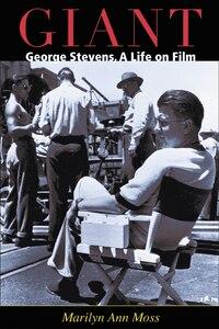Giant: George Stevens, A Life On Film