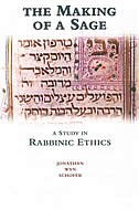 Book The Making Of A Sage: A Study in Rabbinic Ethics by Jonathan Wyn Schofer