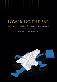 Lowering The Bar: Lawyer Jokes and Legal Culture