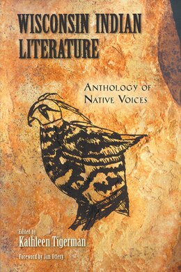 Book Wisconsin Indian Literature: Anthology of Native Voices by Kathleen Tigerman