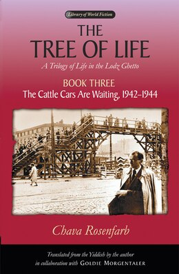Book The Tree of Life, Book Three: The Cattle Cars Are Waiting, 1942?1944 by Chava Rosenfarb