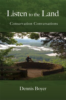 Book Listen to the Land: Conservation Conversations by Dennis Boyer