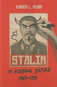 Book Stalin In Russian Satire, 1917?1991 by Karen L. Ryan