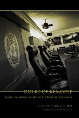 Book Court of Remorse: Inside the International Criminal Tribunal for Rwanda by Thierry Cruvellier