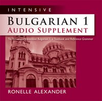 Intensive Bulgarian 1 Audio Supplement [SPOKEN-WORD CD]: To Accompany Intensive Bulgarian 1, a…