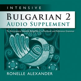 Book Intensive Bulgarian 2 Audio Supplement [SPOKEN-WORD CD]: To Accompany Intensive Bulgarian 2, a… by Ronelle Alexander