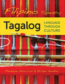 Book Filipino Tapestry: Tagalog Language through Culture by Rhodalyne Gallo-crail
