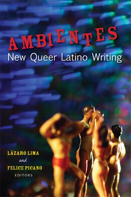 Book Ambientes: New Queer Latino Writing by Lázaro Lima