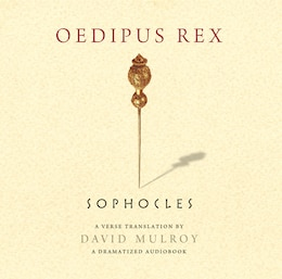 Book Oedipus Rex: A Dramatized Audiobook by Sophocles