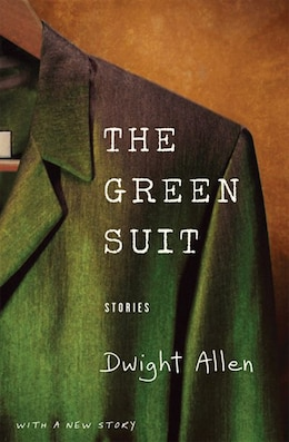 Book The Green Suit: Stories by Dwight Allen