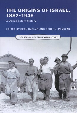 Book The Origins Of Israel, 1882?1948: A Documentary History by Eran Kaplan