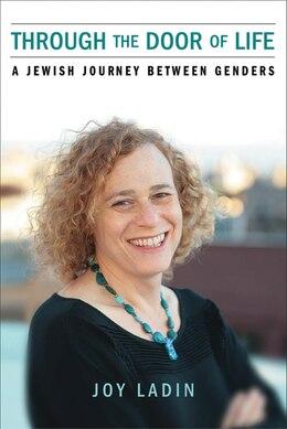 Book Through the Door of Life: A Jewish Journey between Genders by Joy Ladin