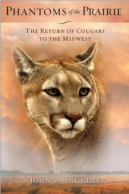 Book Phantoms of the Prairie: The Return of Cougars to the Midwest by John W. Laundré