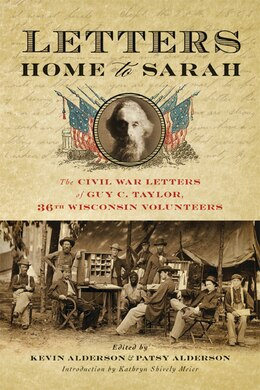 Book Letters Home To Sarah: The Civil War Letters Of Guy C. Taylor, Thirty-sixth Wisconsin Volunteers by Guy C. Taylor