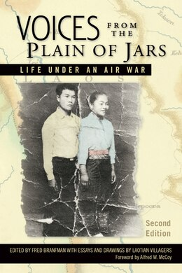 Book Voices From The Plain Of Jars: Life Under An Air War by Fred Branfman