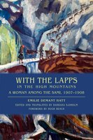 With The Lapps In The High Mountains: A Woman Among The Sami, 1907-1908