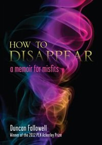 Book How To Disappear: A Memoir For Misfits by Duncan Fallowell