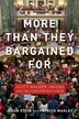 More Than They Bargained For: Scott Walker, Unions, And The Fight For Wisconsin by Jason Stein