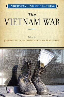 Book Understanding And Teaching The Vietnam War by John Day Tully